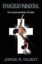 Evangelio Paradojal : Vino a Buscar Pecadores. No Justos by Jorge Talbot...