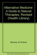 Alternative Medicine: A Guide to Natural Therapies; Revised (Health Library)-Dr