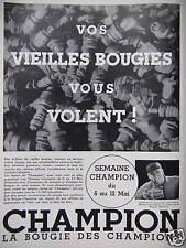 PUBLICITÉ CHAMPION LA BOUGIE VOS VIEILLES BOUGIES VOUS VOLENT !