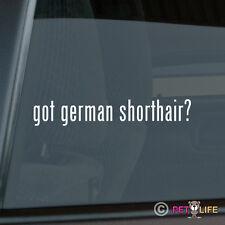 Got German Shorthaired Pointer Sticker Die Cut Vinyl - #2 gsp dk