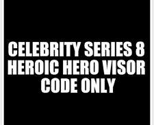 Celebrity Series 8 Heroic Hero Visor CODE ONLY