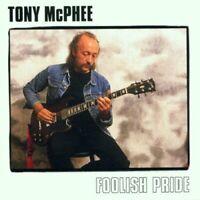 Tony Mcphee Foolish Pride (2016) 10-track CD Album Neu/Verpackt