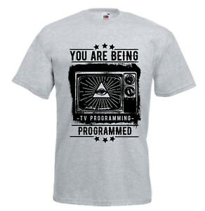 You are being programmed TV Mind control Truther Conspiracy T shirt