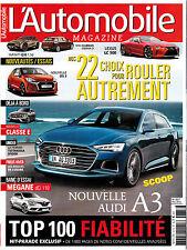 L'AUTOMOBILE MAGAZINE . N° 837 . février 2016 . TOP 100 FIABILITE / NOUVELLE A3