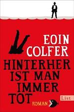 Hinterher ist man immer tot von Eoin Colfer (2014, Taschenbuch) UNGELESEN
