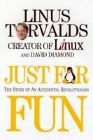 Just For Fun: The Story of an Accidental Revoluti... by Torvalds, Linus Hardback