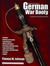 World War II German War Booty: A Study in Photographs by Thomas M. Johnson...