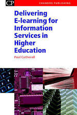 Delivering E-Learning for Information Services in Higher Education (Chandos Inf