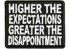 HIGHER THE EXPECTATIONS GREATER THE DISAPPOINTMENT IRON ON BIKER PATCH