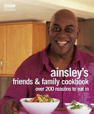 Ainsley Harriott's Friends & Family Cookbook Over 200 Reasons to Eat In Harriott