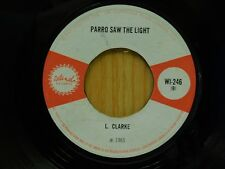 L Clarke  Theo Beckford 45 Parro Saw The Light bw If Life Was A Thing on Island