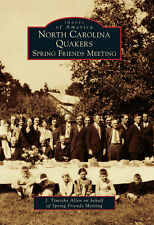 North Carolina Quakers: Spring Friends Meeting [Images of America] [NC]