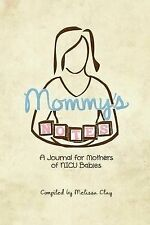 NEW Mommy's Notes: A Journal for Mothers of NICU Babies