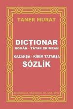 Dictionar Roman-Tatar Crimean, Kazaksa-Kirim Tatarsa Sozlik by Taner Murat...