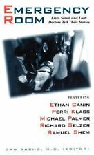 The Emergency Room: Lives Saved and Lost - Doctors Tell Their Stories Sachs, Da