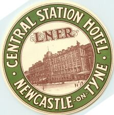 Central Station Hotel ~NEWCASTLE on TYNE~ Old BRITISH RAILWAY LNER Luggage Label