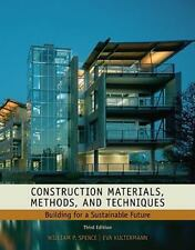 Construction Materials, Methods and Techniques: Building for a Sustainable Futur