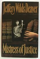 Jeffery Deaver: Mistress of Justice SIGNED FIRST EDITION