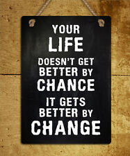 metal hanging sign life gets better by change quote wall door plaque gift