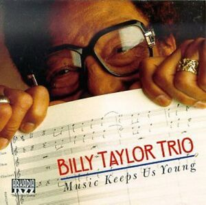 Billy Taylor - Music Keeps Us Young [New CD]
