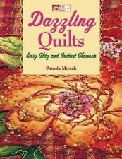 Dazzling Quilts : Easy Glitz and Instant Glamour by Pamela Mostek (2006, Paperb…