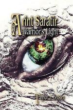 Arint Saratir : Warrior's Light by Taylor Beisler (2009, Paperback)