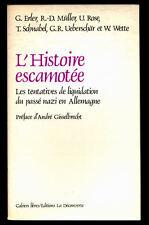 L'HISTOIRE ESCAMOTÉE, LES TENTATIVES DE LIQUIDATION DU PASSÉ NAZI ALLEMAGNE