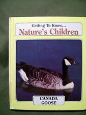 Getting To Know....Nature's Children Canada Goose/Grizzly Bears (1985 Hardcover)