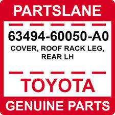 63494-60050-A0 Toyota OEM Genuine COVER, ROOF RACK LEG, REAR LH