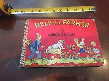 Help the Farmer by Dorothy N. King, 1949. Old Childrens Book