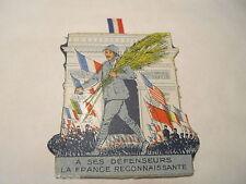 INSIGNE JOURNÉE GUERRE 1914 1918 LA FRANCE RECONNAISSANTE AUX POILUS 1919