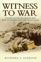 Witness To War: Diaries Of The Second World War ... by Aldrich, Richard Hardback