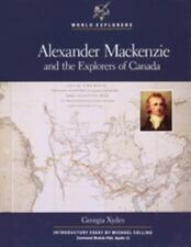 Alexander MacKenzie and the Explorers of Canada (World Explorers)-ExLibrary