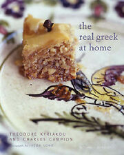 Real Greek at Home: Dishes from the Heart of the Greek Kitchen Theodore Kyriakou