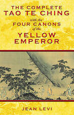 The Complete Tao Te Ching with the Four Canons of the Yellow Emperor by Jean...