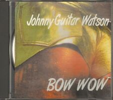 JOHNNY GUITAR WATSON Bow Wow NEW CD 10 track