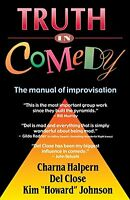 Truth in Comedy: The Manual for Improvisation New Paperback Book Charna Halpern