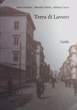 ANNA GIORDANO MARCELLO NATALE ADRIANA CAPRIO TERRA DI LAVORO GUIDA EDITORI 2003