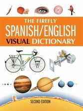 The Firefly Spanish / English Visual Dictionary, 2nd Edition English and Spanis
