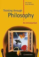 Thinking through Philosophy: An Introduction by Horner, Chris, Westacott, Emrys