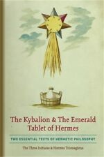 The Kybalion & The Emerald Tablet of Hermes: Two Essential Texts of Hermetic Phi