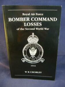 Bomber Command Losses Of The Second World War  1944 - W R Chorley