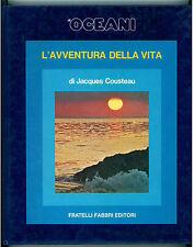 COUSTEAU JACQUES L'AVVENTURA DELLA VITA GLI OCEANI FABBRI 1973 VIAGGI MARE