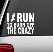 C1109 I RUN To Burn Off The Crazy Run GUY Decal Sticker Running Jogging 26.2 10k
