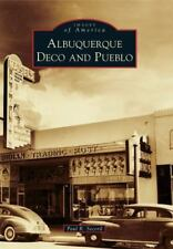 Images of America: Albuquerque Deco and Pueblo by Paul R. Secord 2012 PB 170315