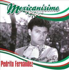 FERNANDEZ,PEDRITO : Mexicanisimo CD