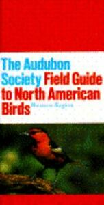 The Audubon Society Field Guide to North American Birds: Western Region...