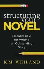 NEW Structuring Your Novel: Essential Keys for Writing an Outstanding Story