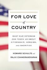 For Love of Country What Our Veterans Ca by Howard Cha Schultz Hardcover Book (E