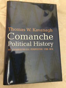 COMANCHE POLITICAL HISTORY,AN ETHNOHISTORICAL PERSPECTIVE 1706-1875 /KAVANAGH